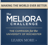 The Meliora Challenge - The Campaign for the University of Rochester