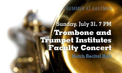 Summer@Eastman 2016 Trombone & Trumpet Institute Faculty Concert