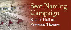 Seat Naming Campaign - Kodak Hall at Eastman Theatre